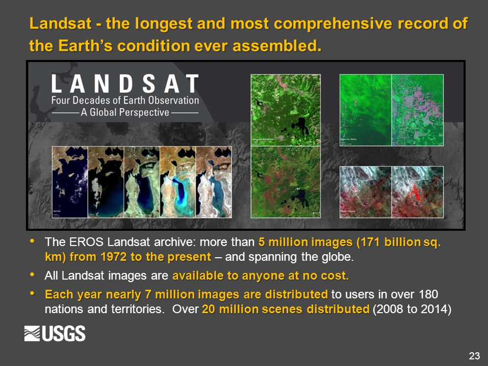 Landsat - the longest and most comprehensive record of the Earth's condition ever assembled.