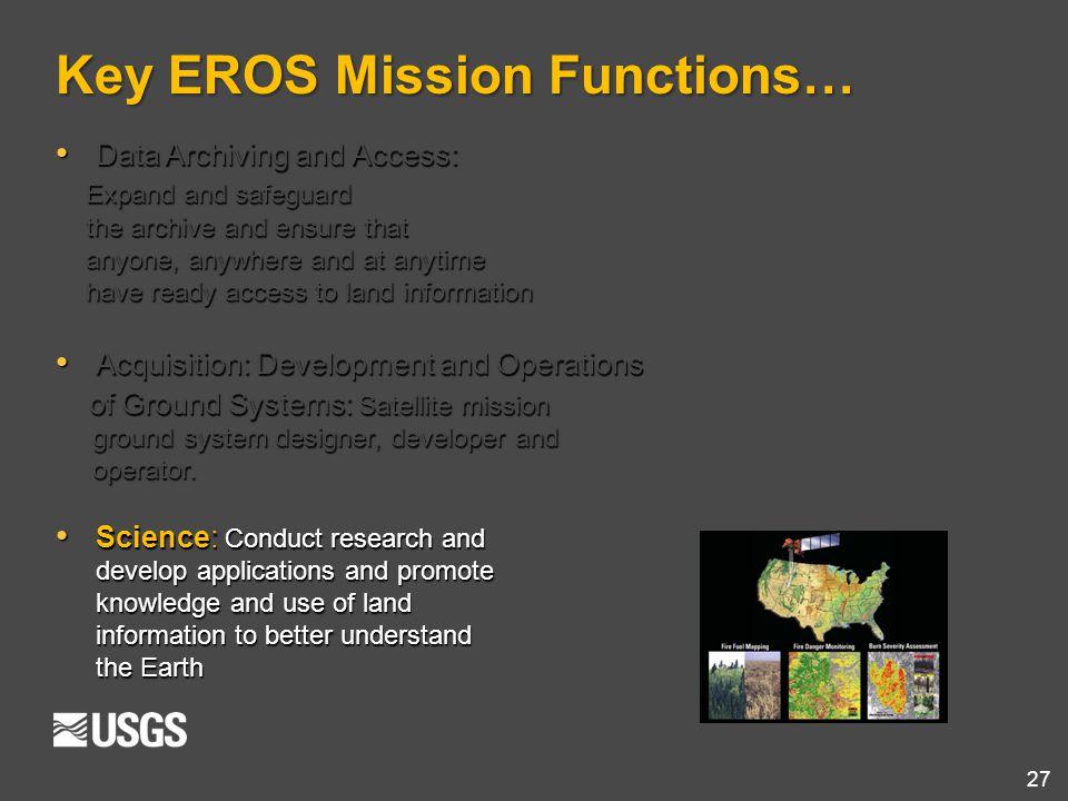 Key EROS Mission Functions…