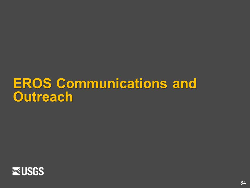 EROS Communications and Outreach