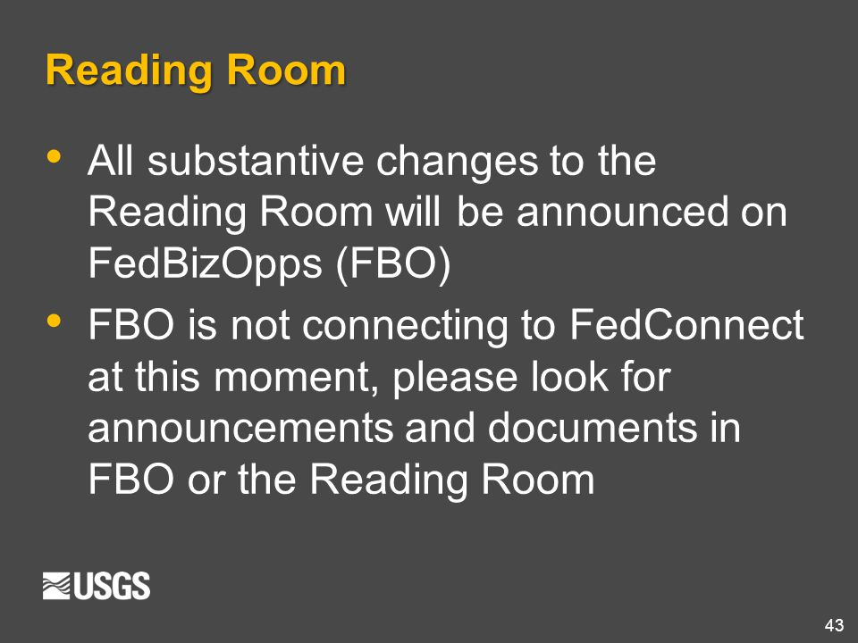 Reading Room All substantive changes to the Reading Room will be announced on FedBizOpps (FBO)
