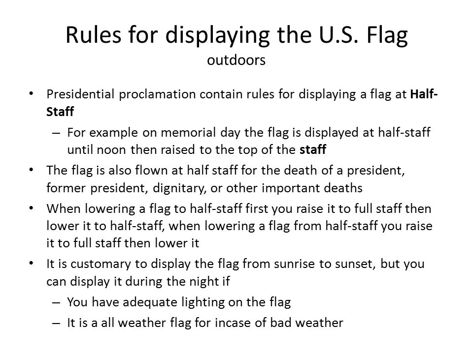 Rules for displaying the U.S. Flag outdoors