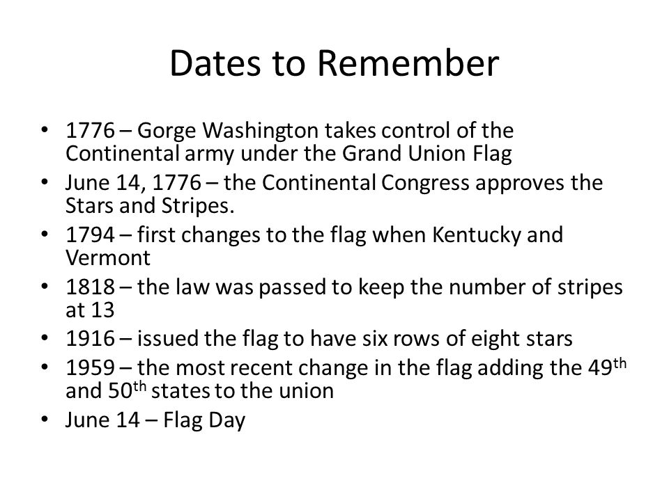 Dates to Remember 1776 – Gorge Washington takes control of the Continental army under the Grand Union Flag.