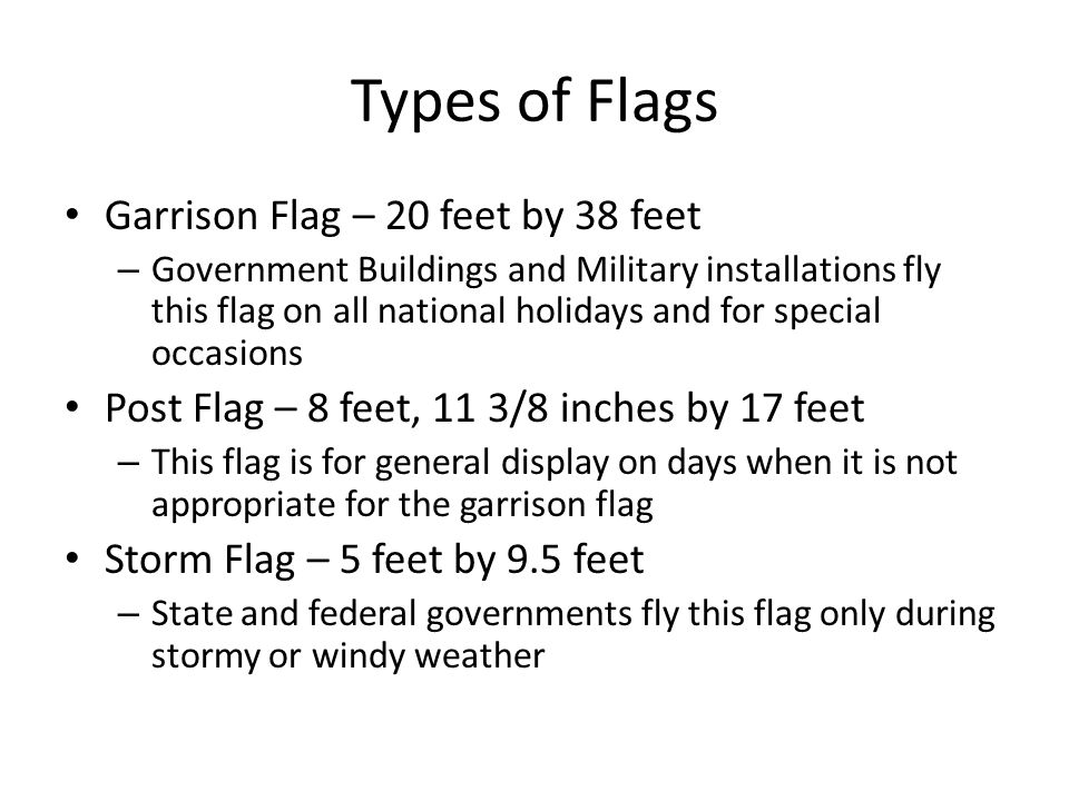 Types of Flags Garrison Flag – 20 feet by 38 feet