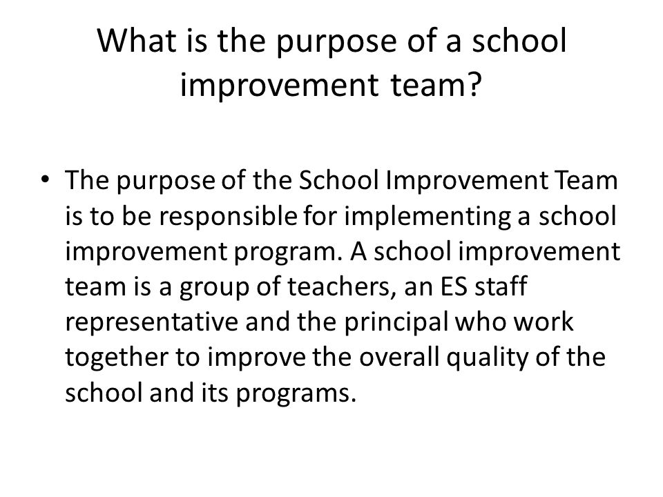 What is the purpose of a school improvement team