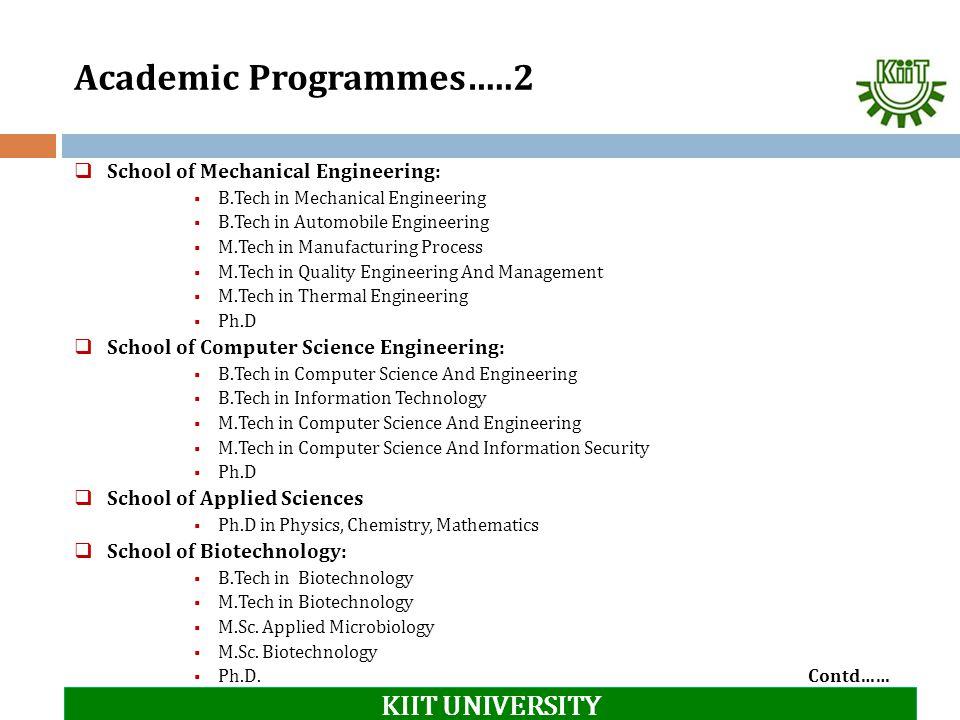 Academic Programmes…..2 KIIT UNIVERSITY
