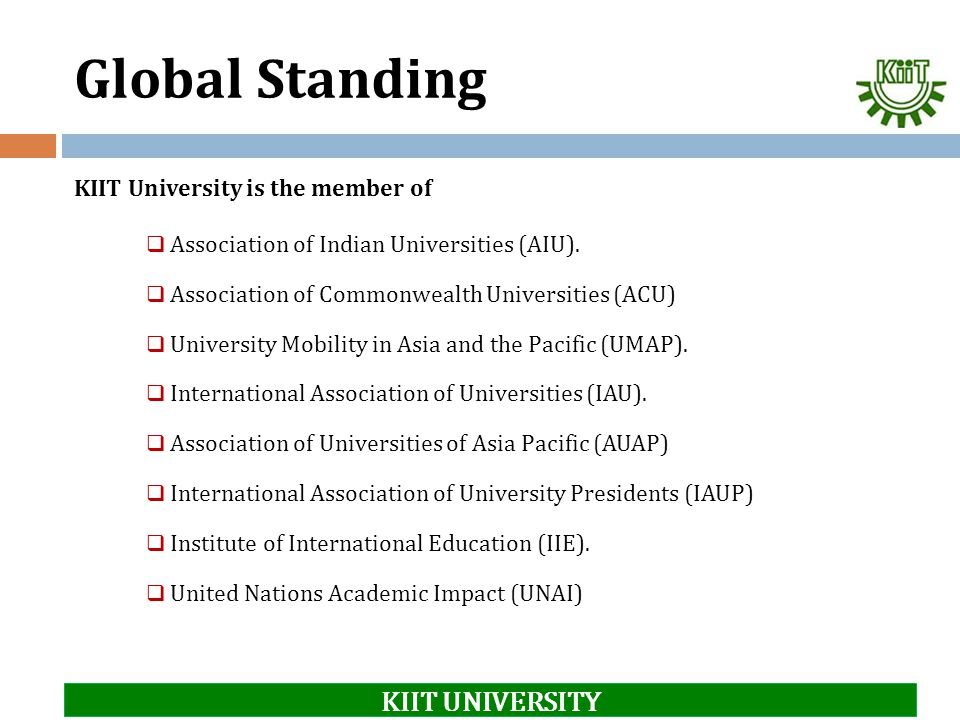 Global Standing KIIT UNIVERSITY KIIT University is the member of