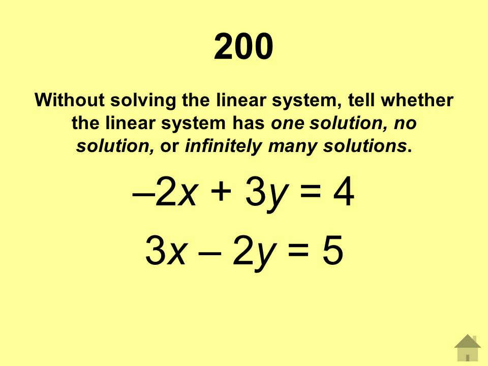 200 Without solving the linear system, tell whether the linear system has one solution, no solution, or infinitely many solutions.