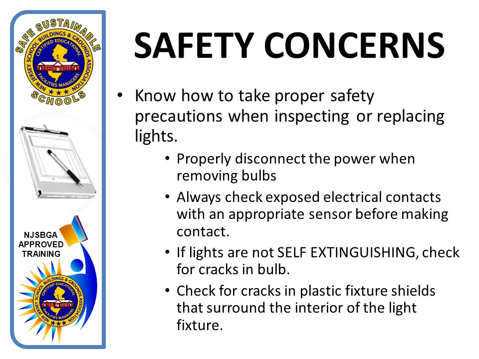 SAFETY CONCERNS Know how to take proper safety precautions when inspecting or replacing lights. Properly disconnect the power when removing bulbs.