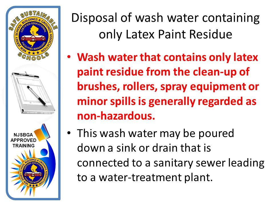 Disposal of wash water containing only Latex Paint Residue