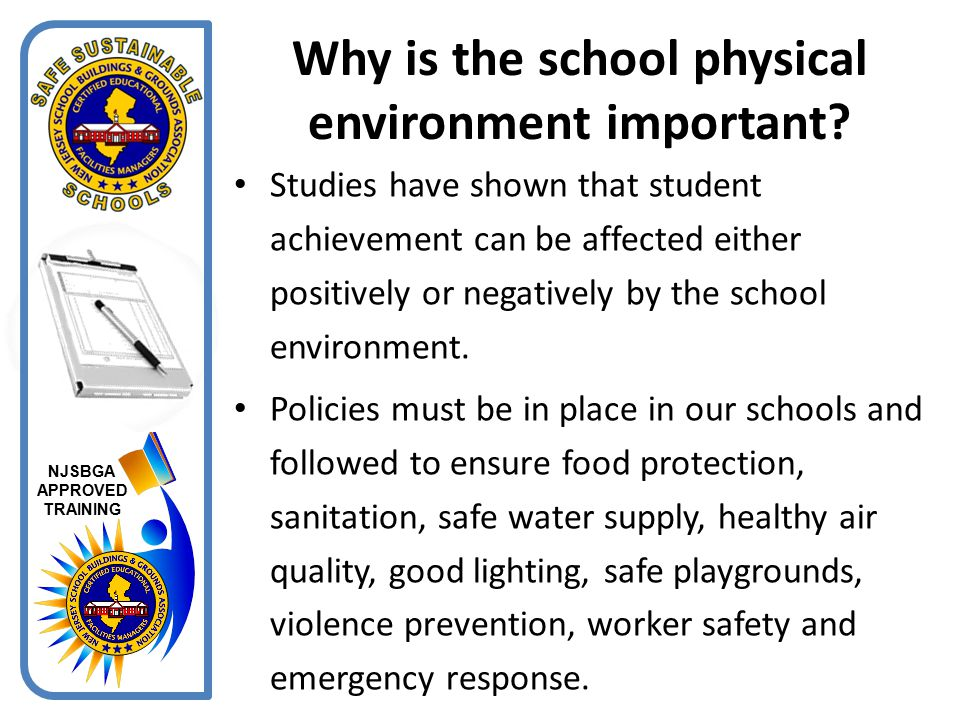 Why is the school physical environment important