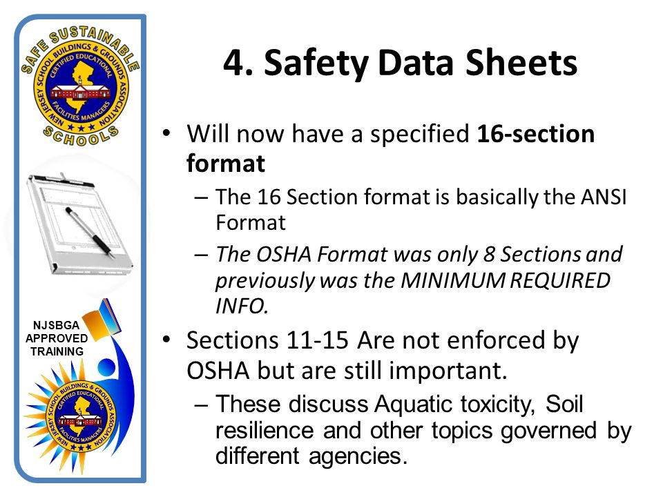 4. Safety Data Sheets Will now have a specified 16-section format