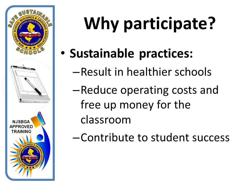 Why participate Sustainable practices: Result in healthier schools