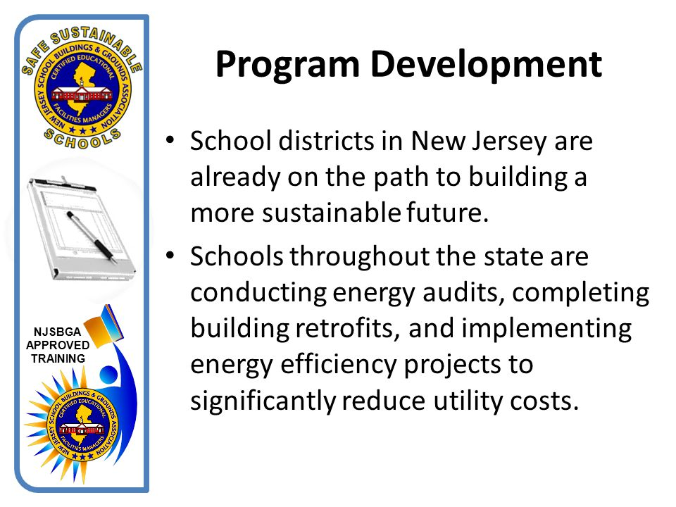 Program Development School districts in New Jersey are already on the path to building a more sustainable future.