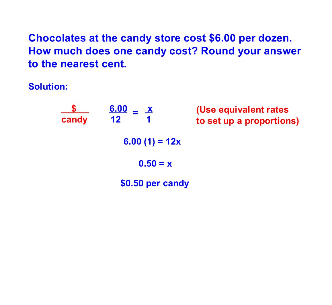 Chocolates at the candy store cost $6. 00 per dozen