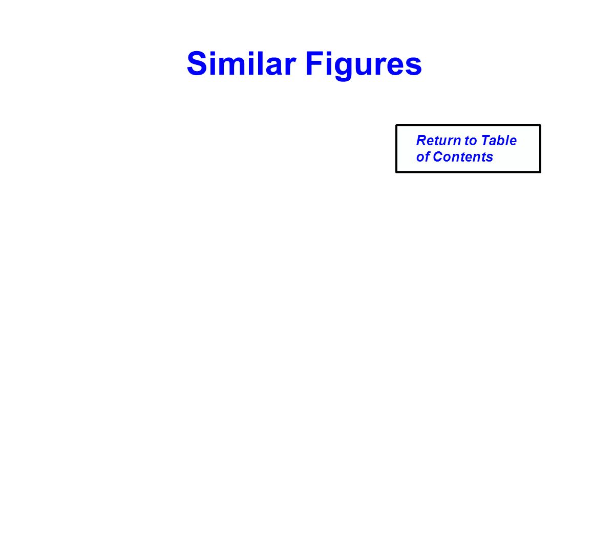Similar Figures Return to Table of Contents