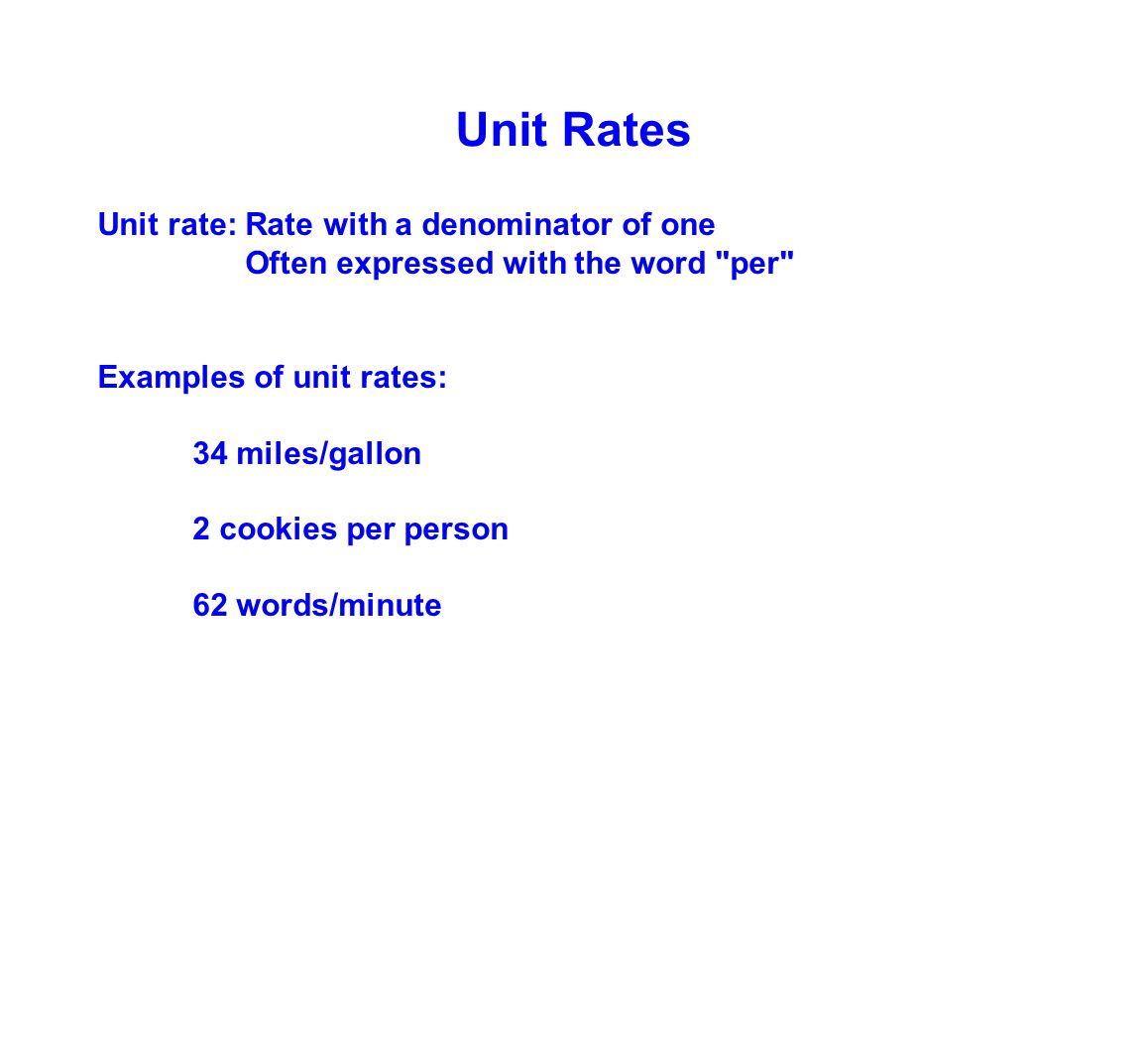 Unit Rates Unit rate: Rate with a denominator of one