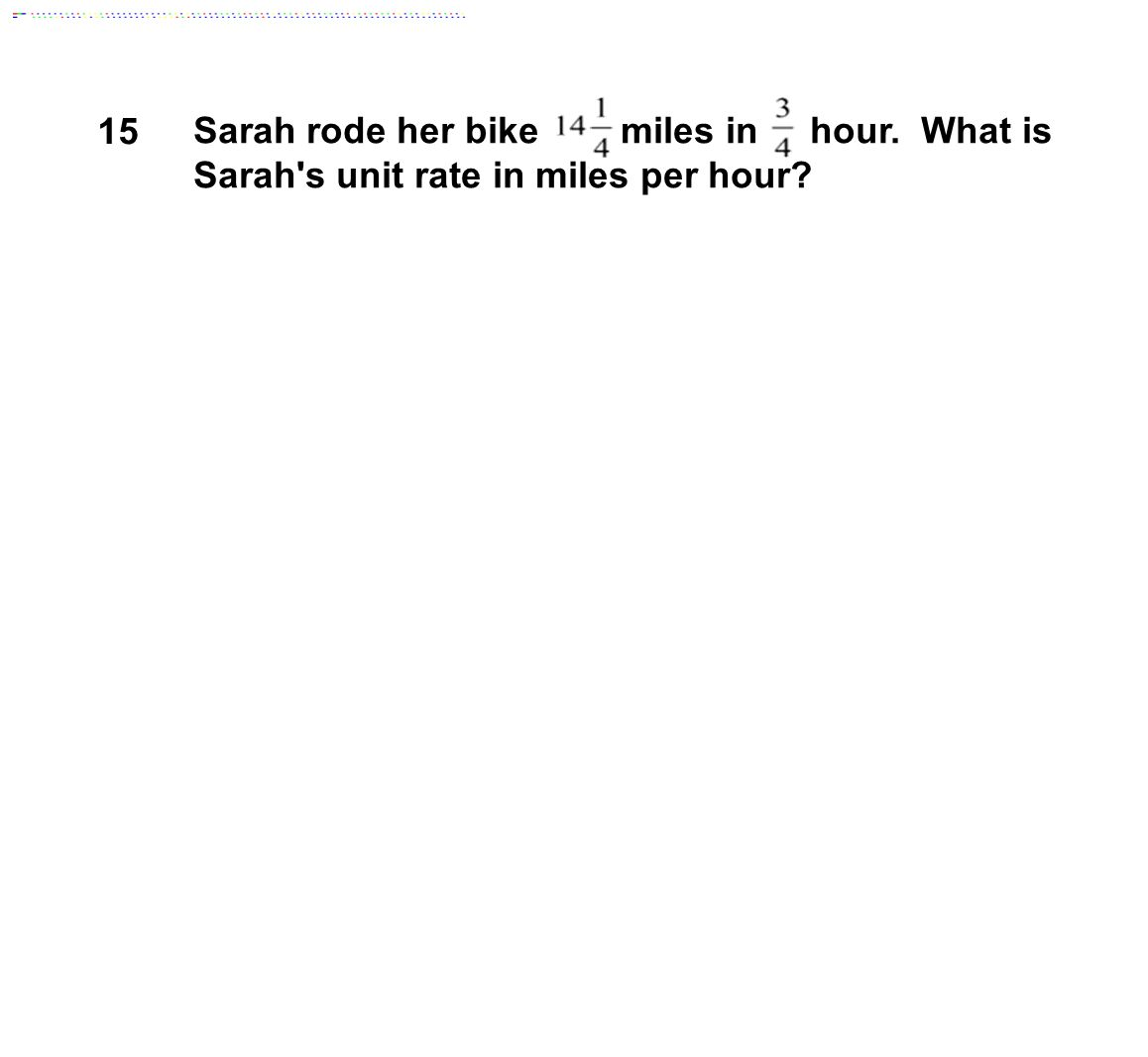 Sarah rode her bike miles in hour. What is