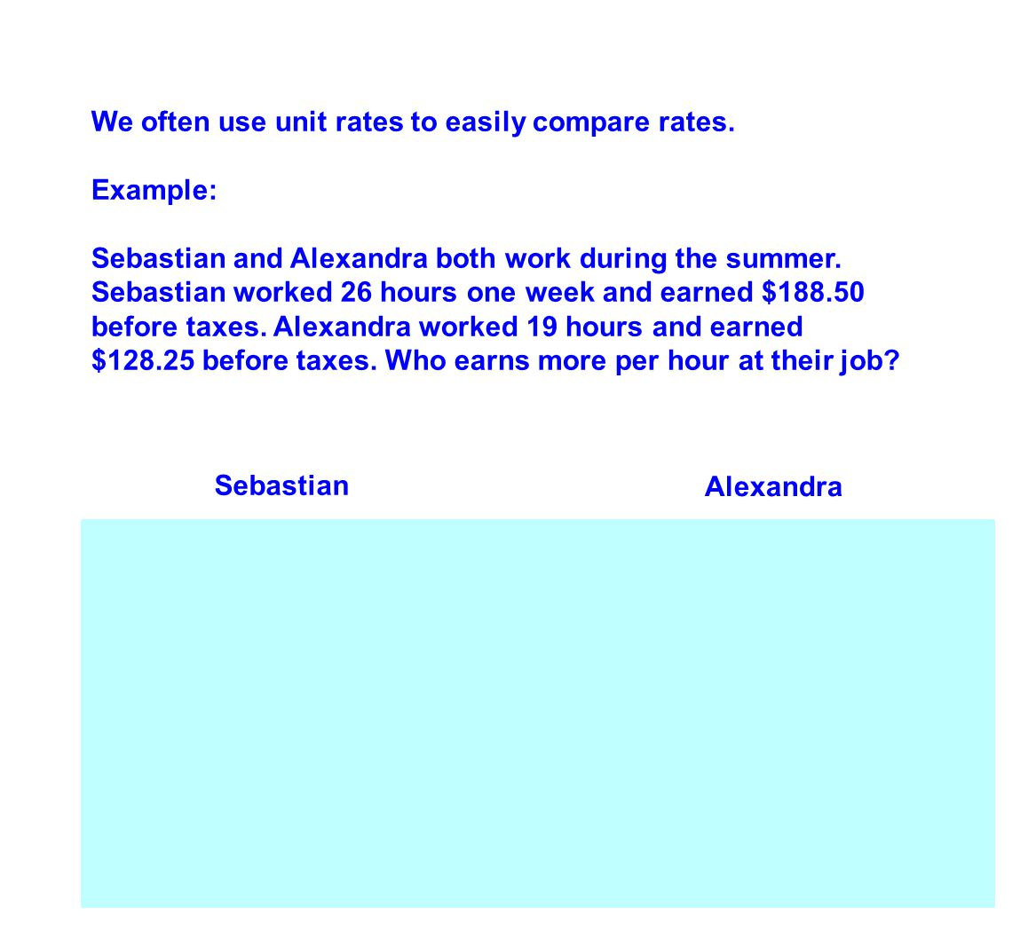 We often use unit rates to easily compare rates.