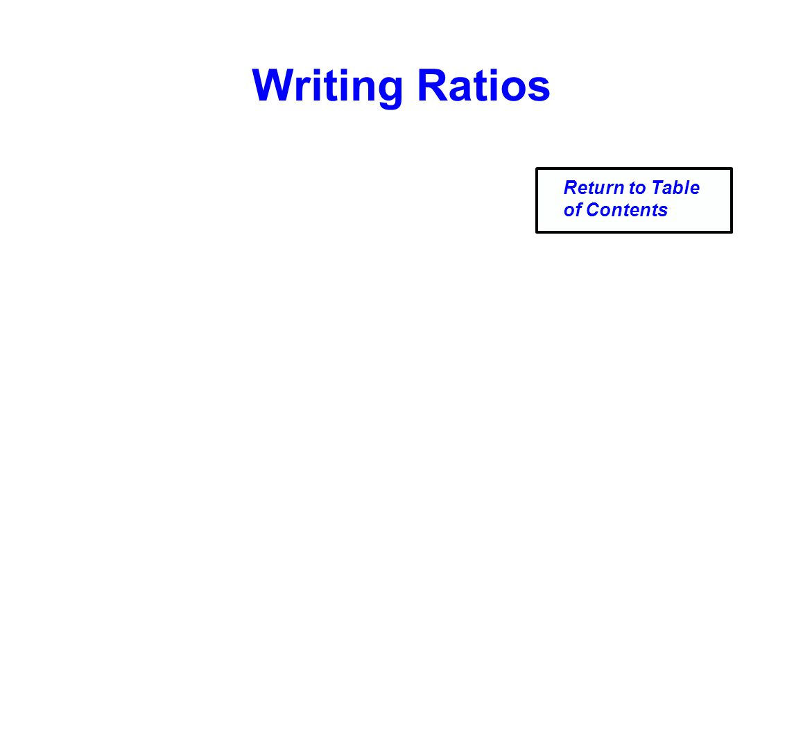 Writing Ratios Return to Table of Contents