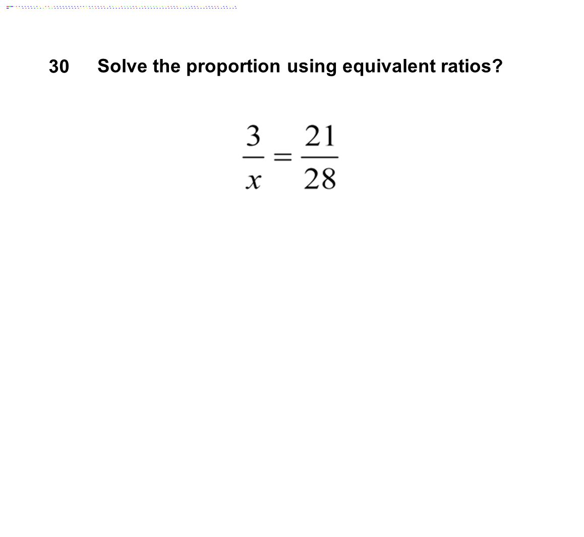Solve the proportion using equivalent ratios