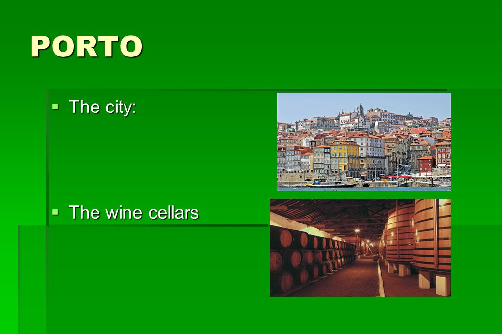 PORTO The city: The wine cellars