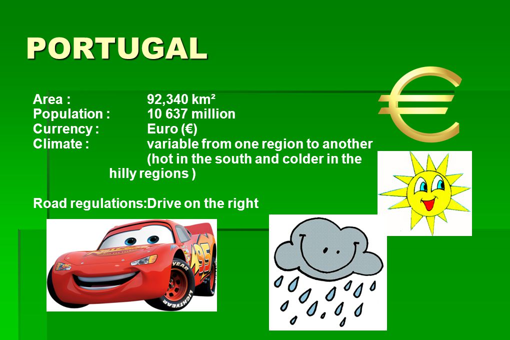 PORTUGAL Area : 92,340 km² Population : 10 637 million