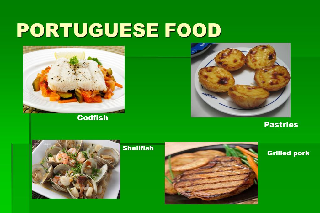 PORTUGUESE FOOD Codfish Pastries Shellfish Grilled pork