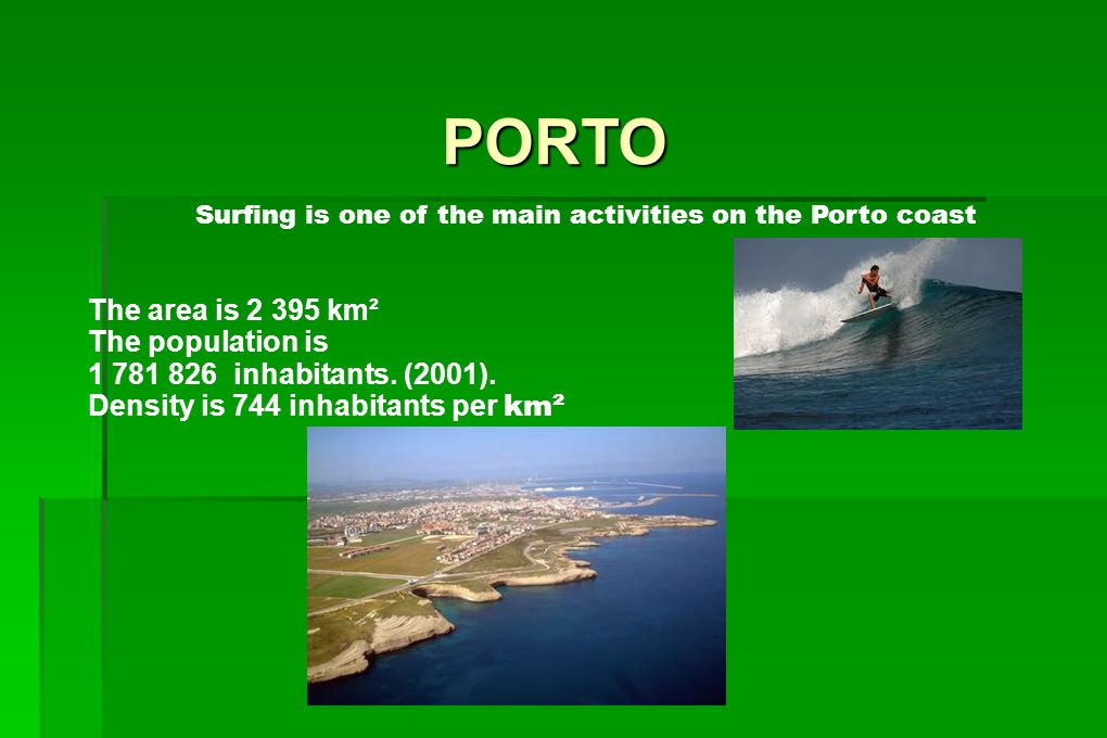 PORTO Surfing is one of the main activities on the Porto coast.