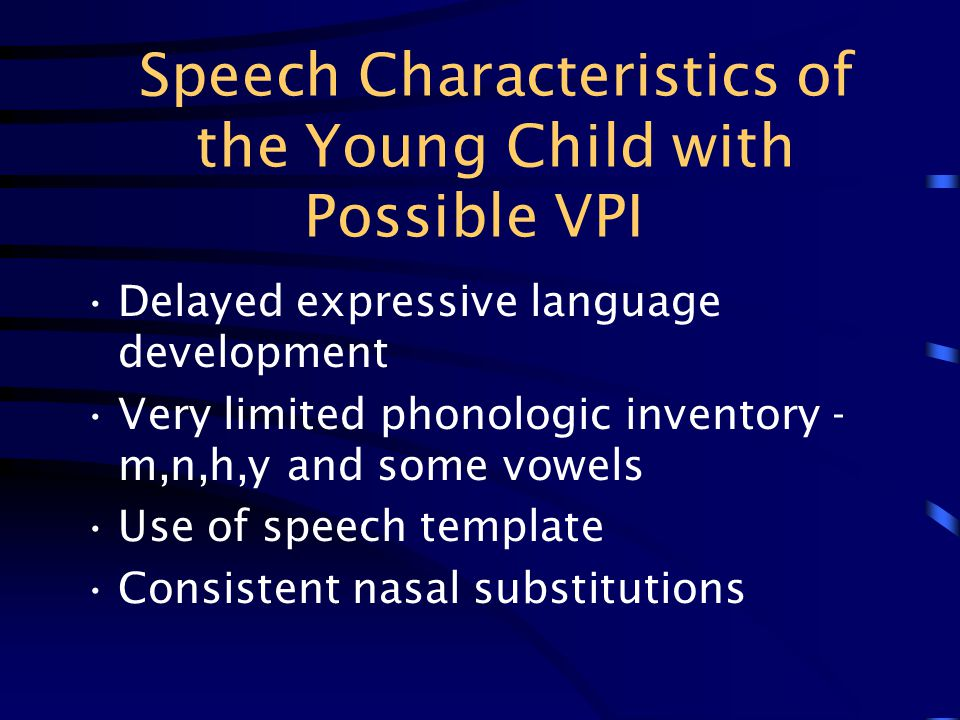 Speech Characteristics of the Young Child with Possible VPI