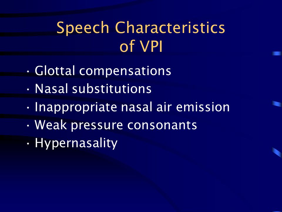 Speech Characteristics of VPI