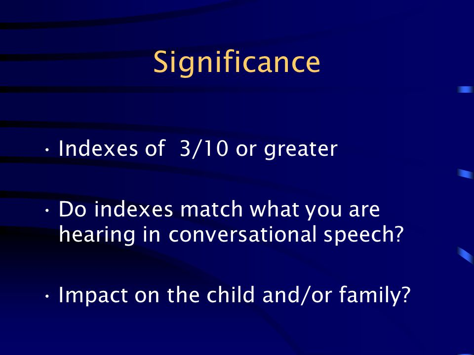 Significance Indexes of 3/10 or greater