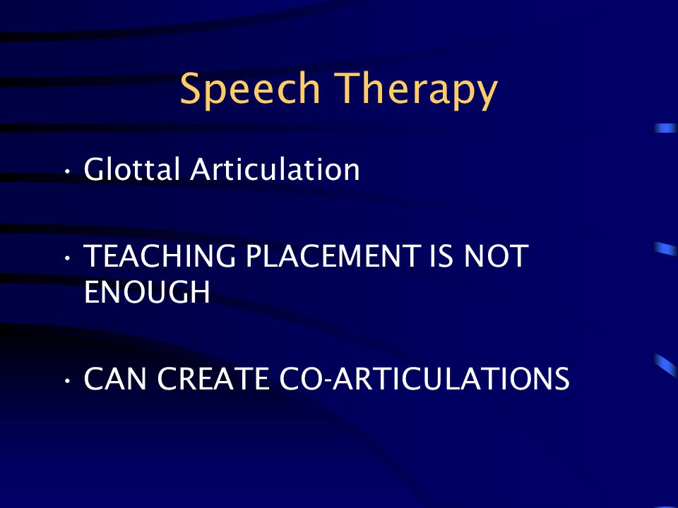 Speech Therapy Glottal Articulation TEACHING PLACEMENT IS NOT ENOUGH