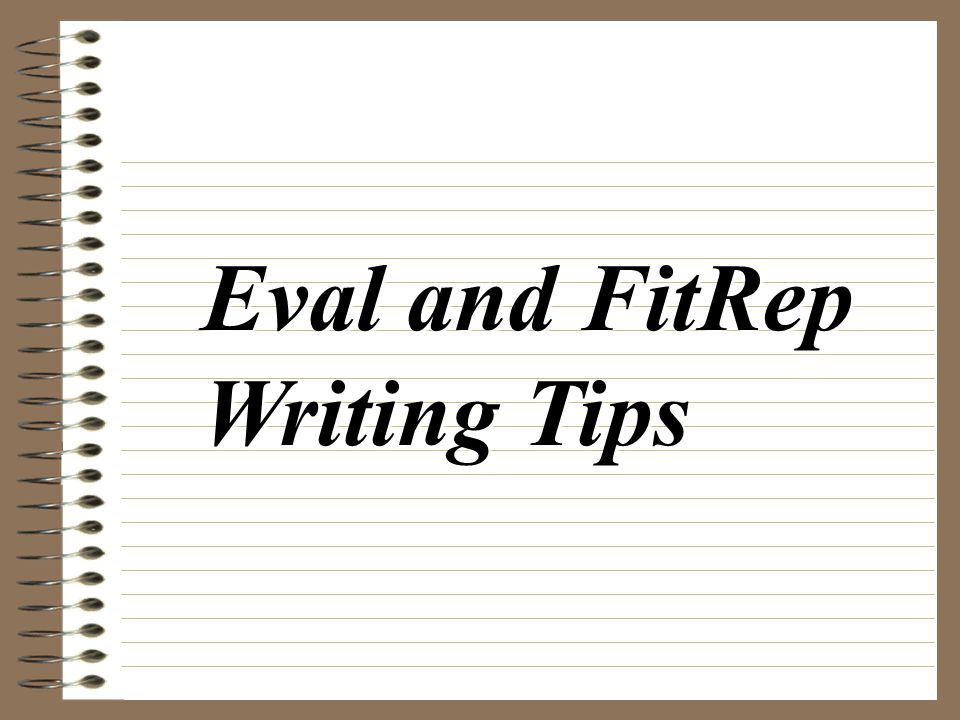 Eval and FitRep Writing Tips
