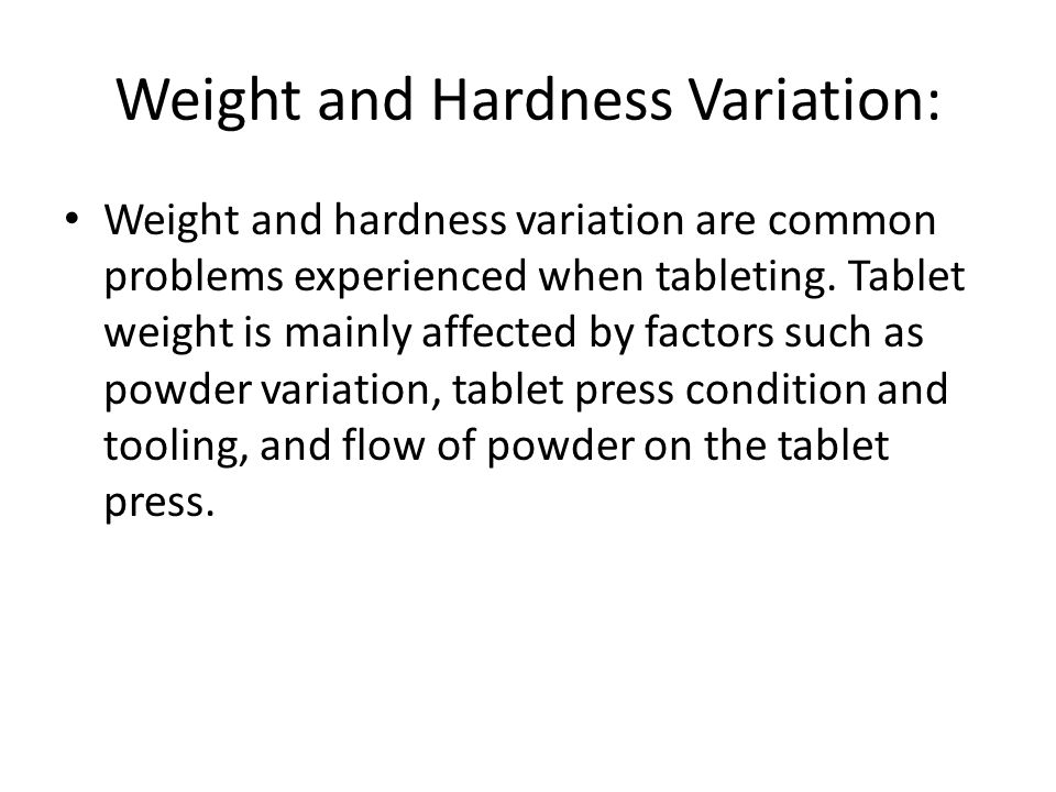 Weight and Hardness Variation: