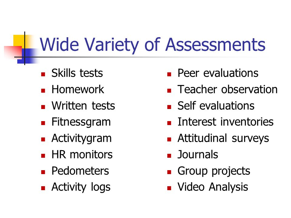 Wide Variety of Assessments