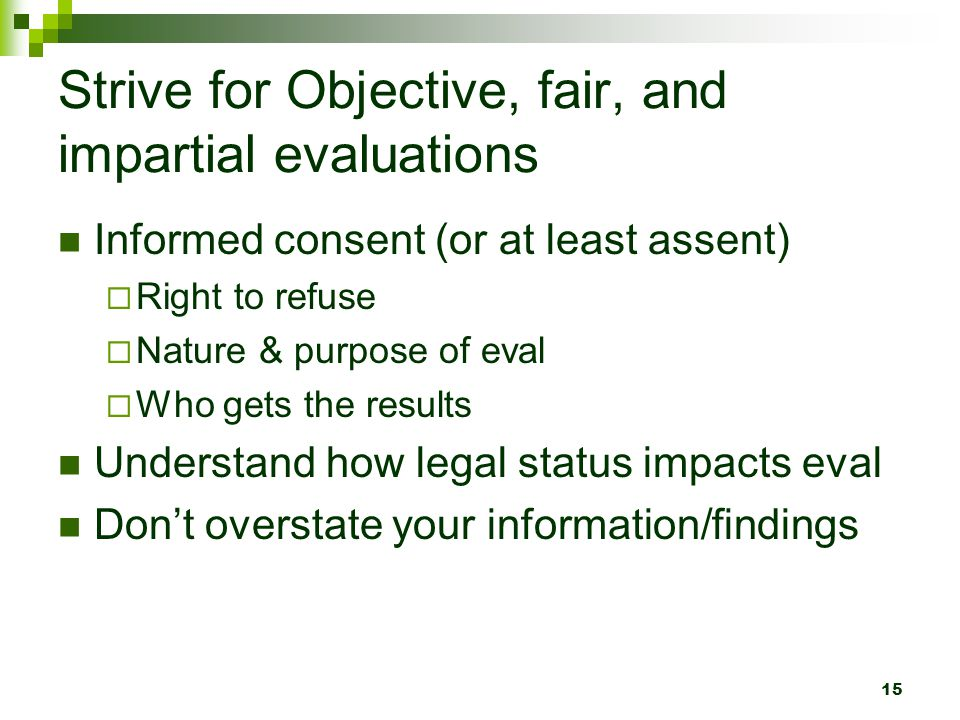 Strive for Objective, fair, and impartial evaluations