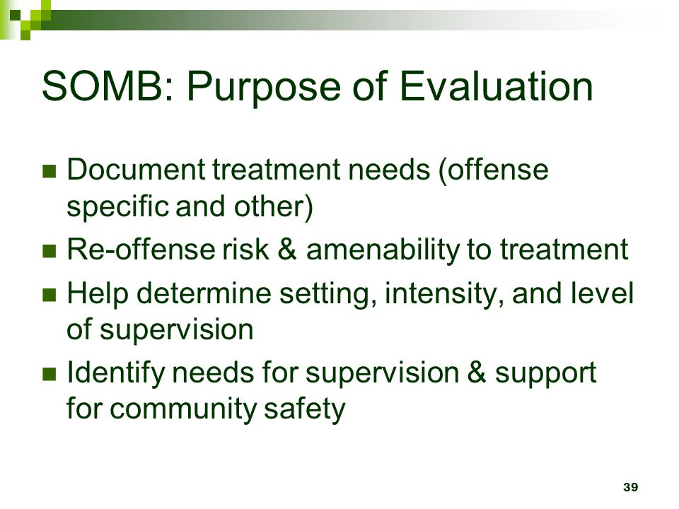 SOMB: Purpose of Evaluation