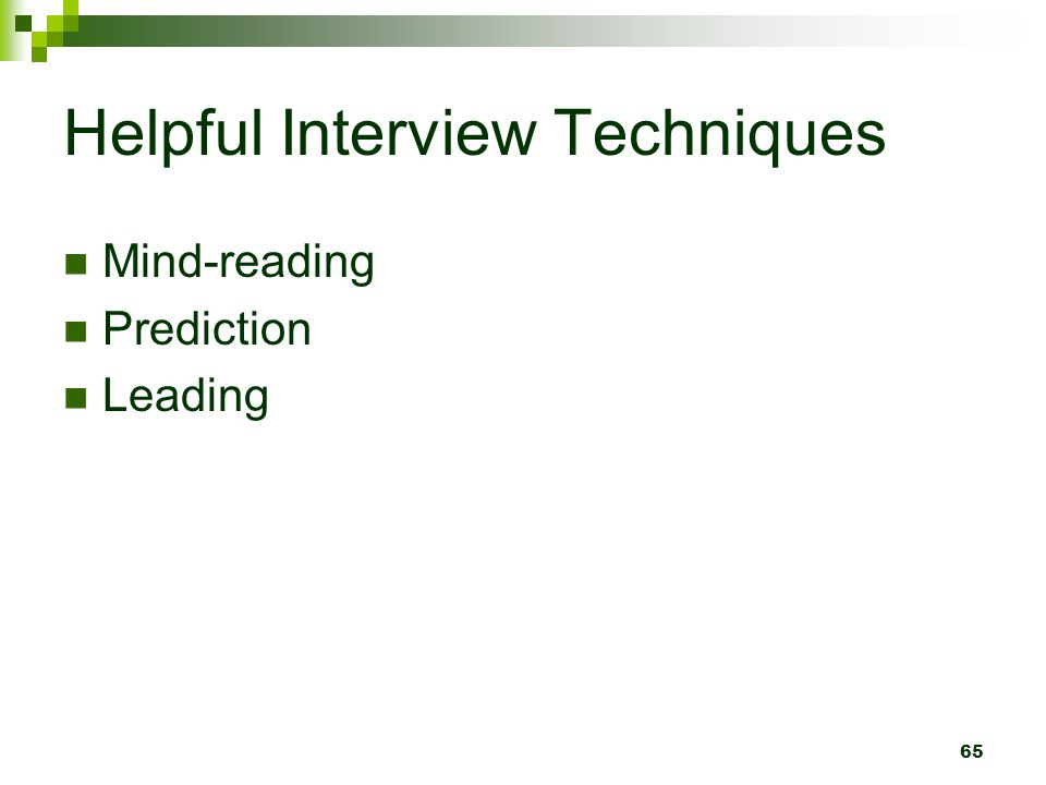 Helpful Interview Techniques