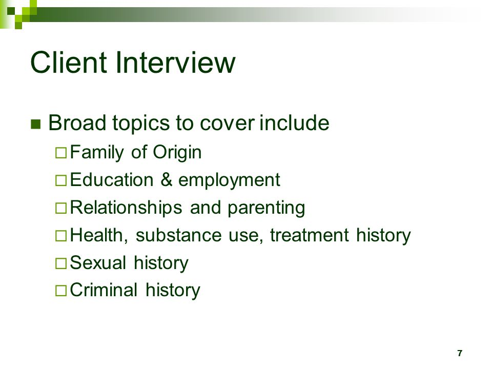 Client Interview Broad topics to cover include Family of Origin
