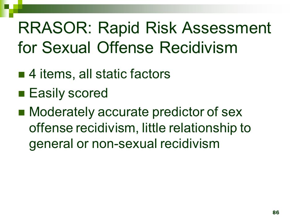 RRASOR: Rapid Risk Assessment for Sexual Offense Recidivism