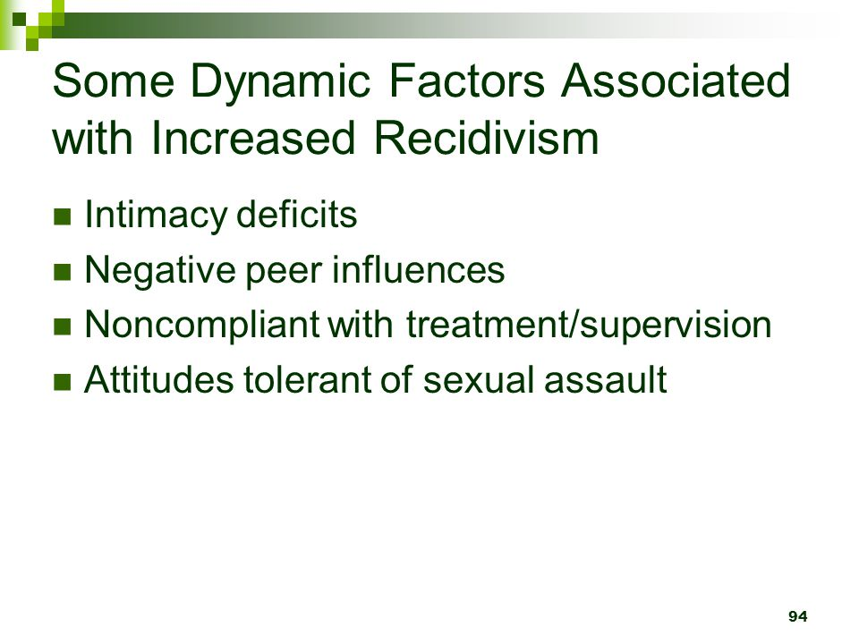 Some Dynamic Factors Associated with Increased Recidivism