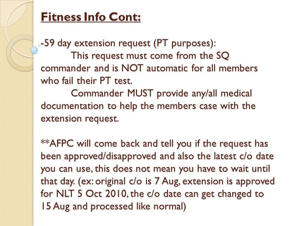 Fitness Info Cont: -59 day extension request (PT purposes):