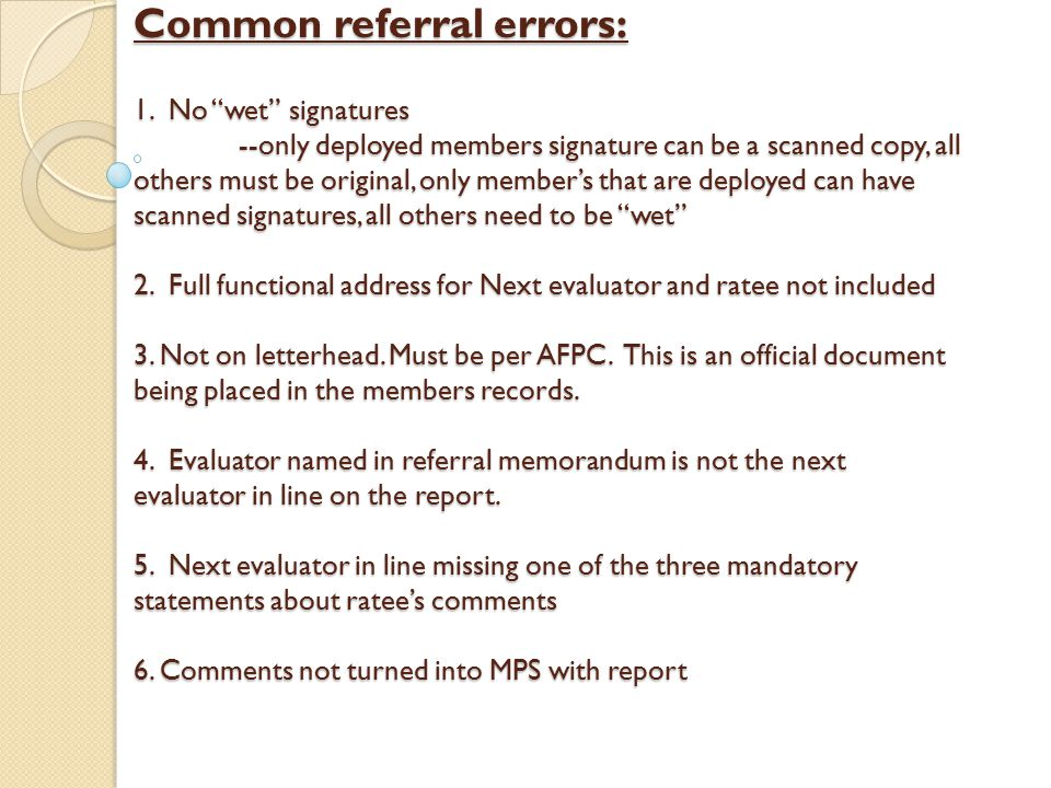 Common referral errors: 1. No wet signatures