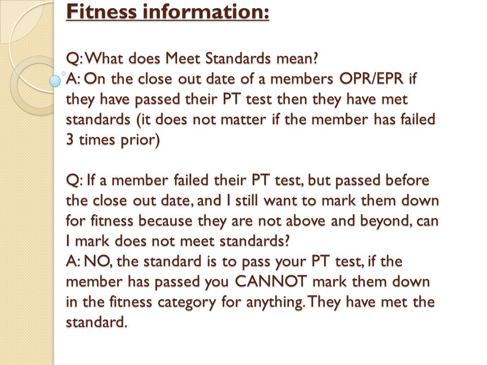 Fitness information: Q: What does Meet Standards mean