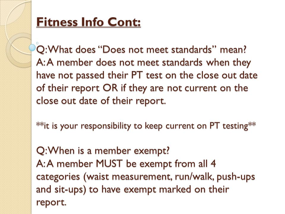 Fitness Info Cont: Q: What does Does not meet standards mean