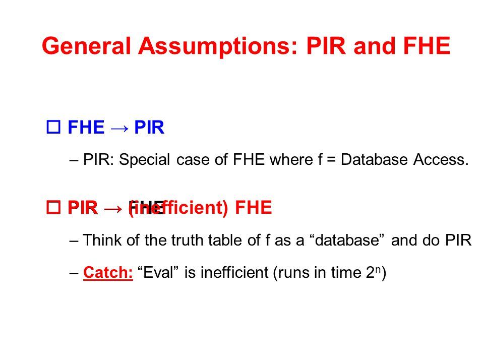 General Assumptions: PIR and FHE