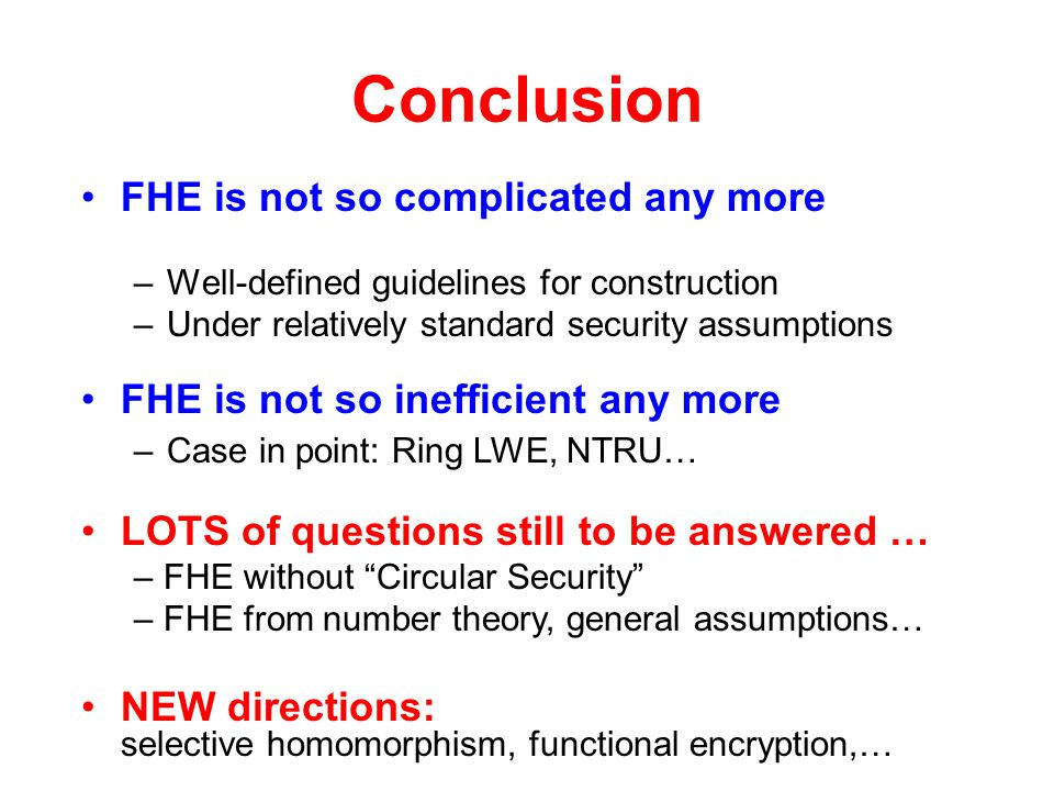 Conclusion FHE is not so complicated any more