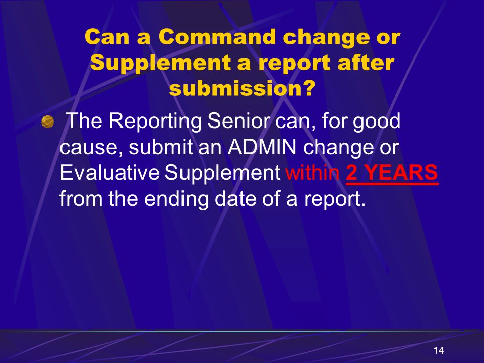 Can a Command change or Supplement a report after submission