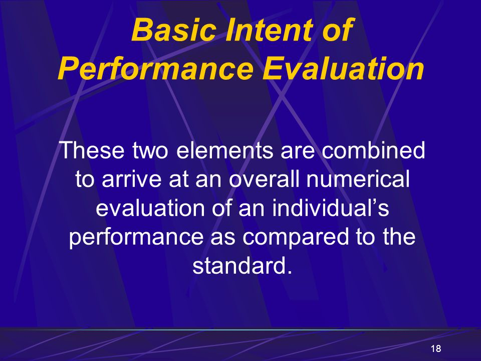 Basic Intent of Performance Evaluation