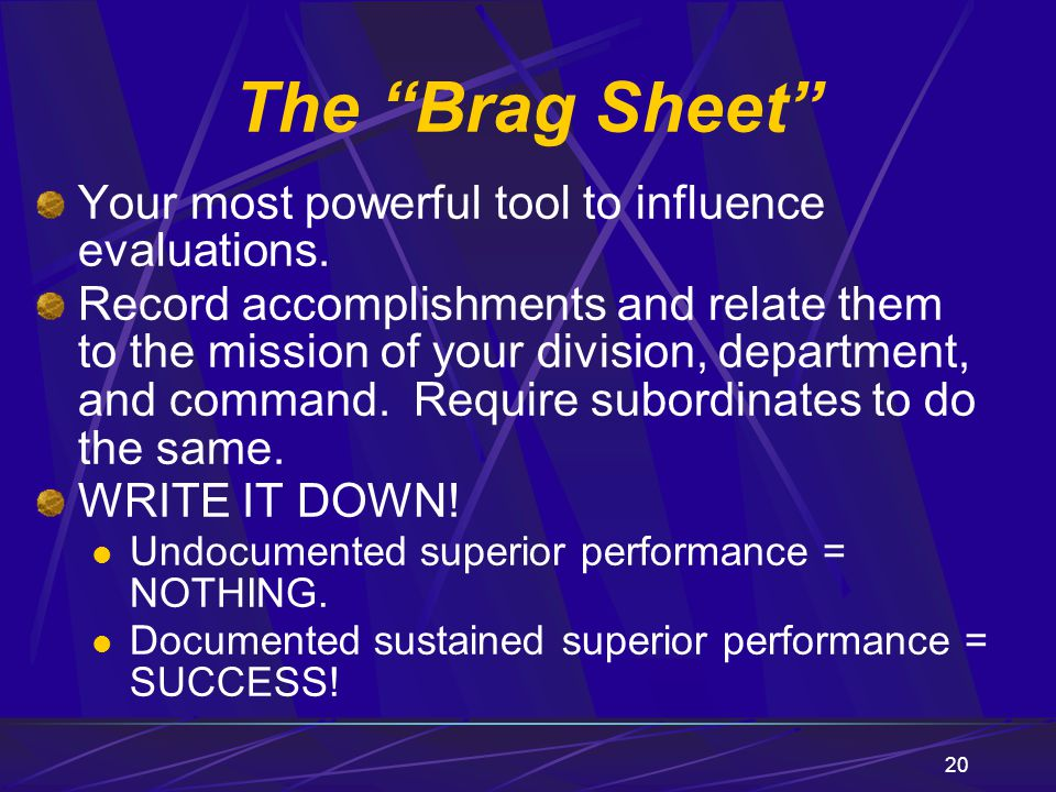 The Brag Sheet Your most powerful tool to influence evaluations.